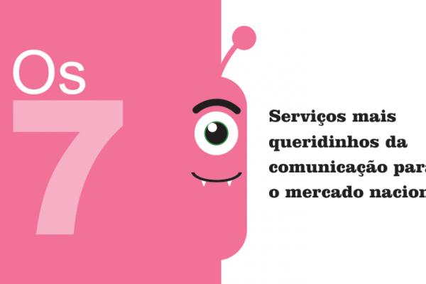 Os 7 serviços mais queridinhos da comunicação