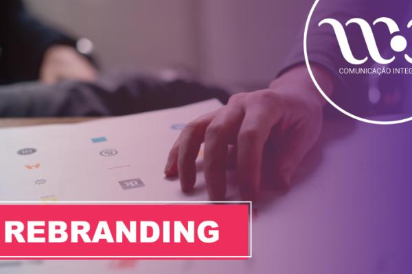 Rebranding: chegou a vez da sua empresa mudar?
